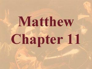 Matthew Chapter 11 Matthew 11 1 And it