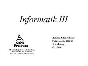 Informatik III Christian Schindelhauer Wintersemester 200607 13 Vorlesung