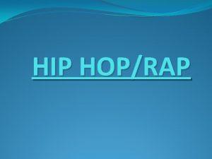 HIP HOPRAP TASK 1 Origins of Hip Hop