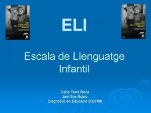 ELI Escala de Llenguatge Infantil Carla Tena Roca