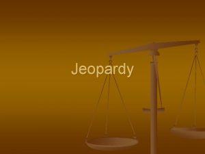 Jeopardy JEOPARDY Click Once to Begin JEOPARDY Capitals