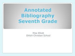 Annotated Bibliography Seventh Grade Miss Elliott Shiloh Christian