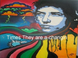 Times They are achangin By Bob Dylan Times