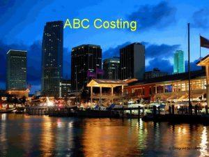 ABC Costing QU ES ABC El ABC fue
