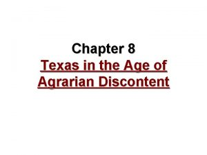 Chapter 8 Texas in the Age of Agrarian