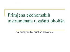 Primjena ekonomskih instrumenata u zatiti okolia na primjeru