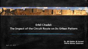 Erbil Citadel The Impact of the Circuit Route