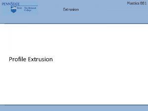 Plastics 001 Extrusion Profile Extrusion Plastics 001 Extrusion