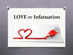 LOVE or Infatuation Is it LOVE or just