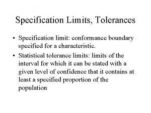 Specification Limits Tolerances Specification limit conformance boundary specified