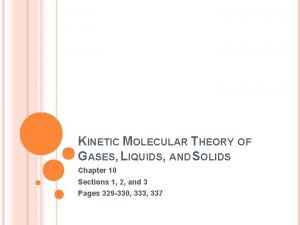 KINETIC MOLECULAR THEORY OF GASES LIQUIDS AND SOLIDS