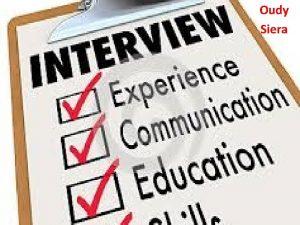 Oudy Siera Basic Types Of Interviews Interview Prosedur