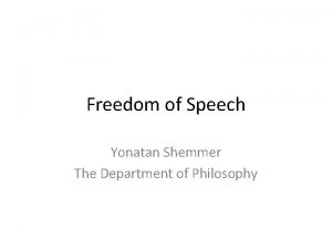 Freedom of Speech Yonatan Shemmer The Department of