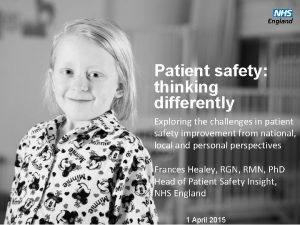 Patient safety thinking differently Exploring the challenges in