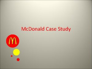 Mc Donald Case Study About Mc Donald Brief