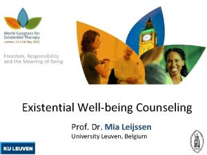 Existential Wellbeing Counseling Prof Dr Mia Leijssen University