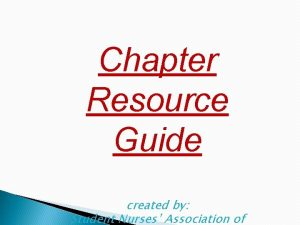 Chapter Resource Guide created by Student Nurses Association