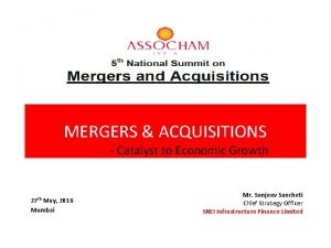 MERGERS ACQUISITIONS Catalyst to Economic Growth 27 th