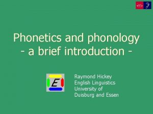 Phonetics and phonology a brief introduction Raymond Hickey