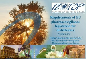 Requirements of EU pharmacovigilance legislation for distributors Version