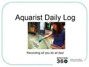 Aquarist Daily Log Recording all you do all