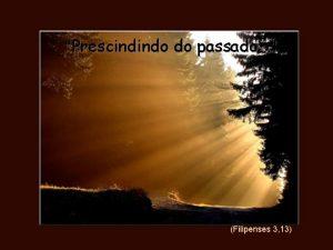 Prescindindo do passado Filipenses 3 13 Inspirada nesse
