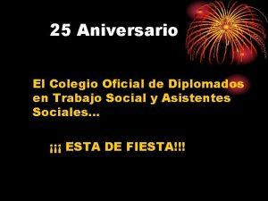 25 Aniversario El Colegio Oficial de Diplomados en