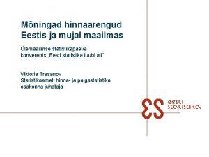 Mningad hinnaarengud Eestis ja mujal maailmas lemaailmse statistikapeva