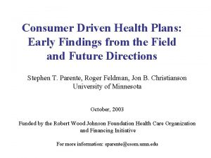 Consumer Driven Health Plans Early Findings from the