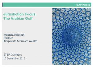 Jurisdiction Focus The Arabian Gulf Mustafa Hussain Partner