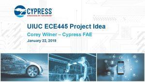 UIUC ECE 445 Project Idea Corey Wilner Cypress