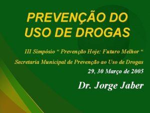 PREVENO DO USO DE DROGAS III Simpsio Preveno