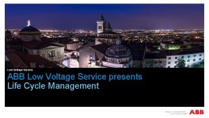 Low Voltage Service ABB Low Voltage Service presents