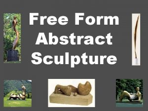 Free Form Abstract Sculpture What is Free Form