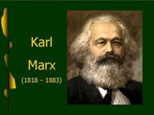 Karl Marx 1818 1883 AMBIENTE INTELECTUAL Idealismo Alemo