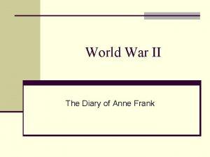 World War II The Diary of Anne Frank