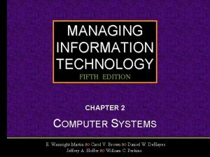 MANAGING INFORMATION TECHNOLOGY FIFTH EDITION CHAPTER 2 COMPUTER