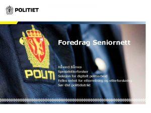 Foredrag Seniornett Hvard Brnes Spesialetterforsker Seksjon for digitalt