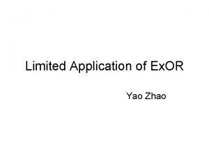 Limited Application of Ex OR Yao Zhao Limited