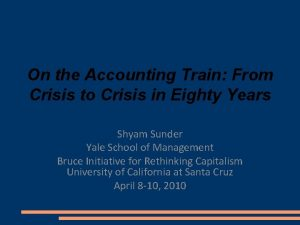 On the Accounting Train From Crisis to Crisis