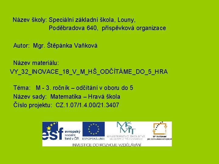 Nzev koly Speciln zkladn kola Louny Podbradova 640