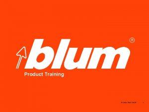 Blum Product Training Julius Blum Gmb H 1