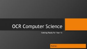 OCR Computer Science Getting Ready for Year 12