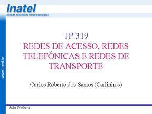 TP 319 REDES DE ACESSO REDES TELEFNICAS E