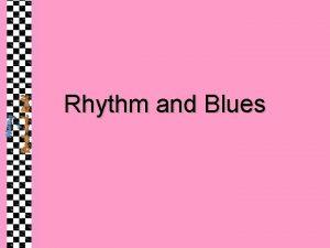 Rhythm and Blues PostWar Blues After WW II