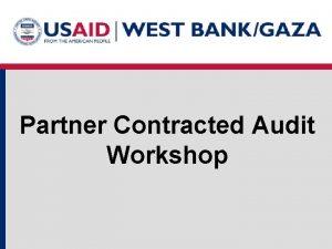 Partner Contracted Audit Workshop Seven Months Timeline 12