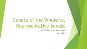 Senate of the Whole vs Representative Senate SMCCCD