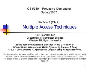 CS 6910 Pervasive Computing Spring 2007 Section 7