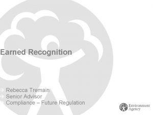 Earned Recognition Rebecca Tremain Senior Advisor Compliance Future