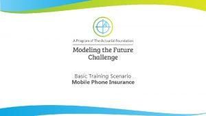 Basic Training Scenario Mobile Phone Insurance Mobile Phone
